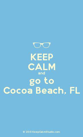 Keep Calm and go to Cocoa Beach, FL