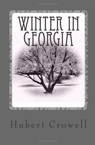 Winter In Georgia by Hubert Crowell,http://www.amazon.com/dp/0983369437/ref=cm_sw_r_pi_dp_.q-Qsb0PDZZDFHF9