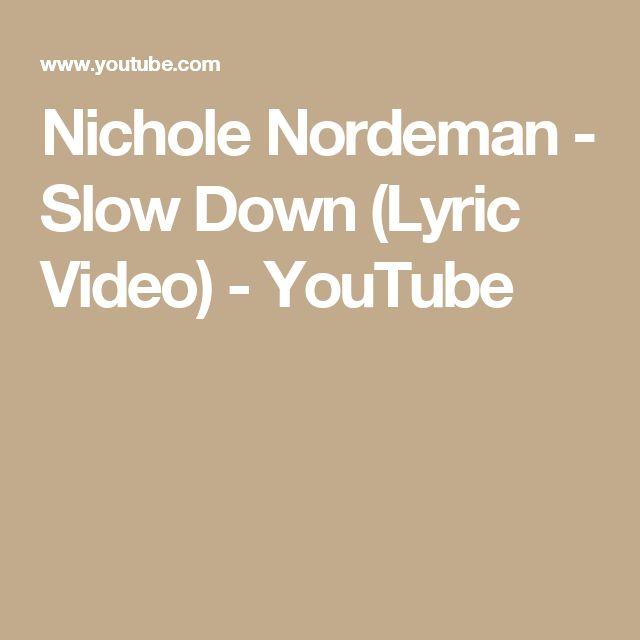 Nichole Nordeman - Slow Down (Lyric Video) - YouTube