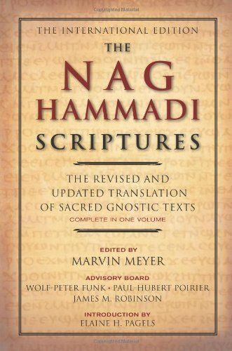 The Nag Hammadi Scriptures: The Revised and Updated Translation of Sacred Gnostic Texts Complete in One Volume by Marvin W. Meyer, http://www.amazon.com/dp/0061626007/ref=cm_sw_r_pi_dp_US5Wrb0EZMJ95