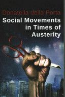 Social movements in times of austerity : bringing capitalism back into protest analysis / Donatella della Porta. Polity, [2015]