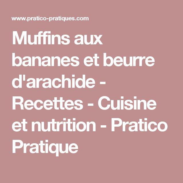 Muffins aux bananes et beurre d'arachide - Recettes - Cuisine et nutrition - Pratico Pratique