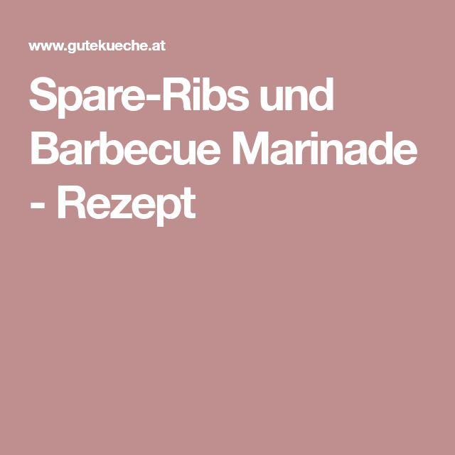 Spare-Ribs und Barbecue Marinade - Rezept
