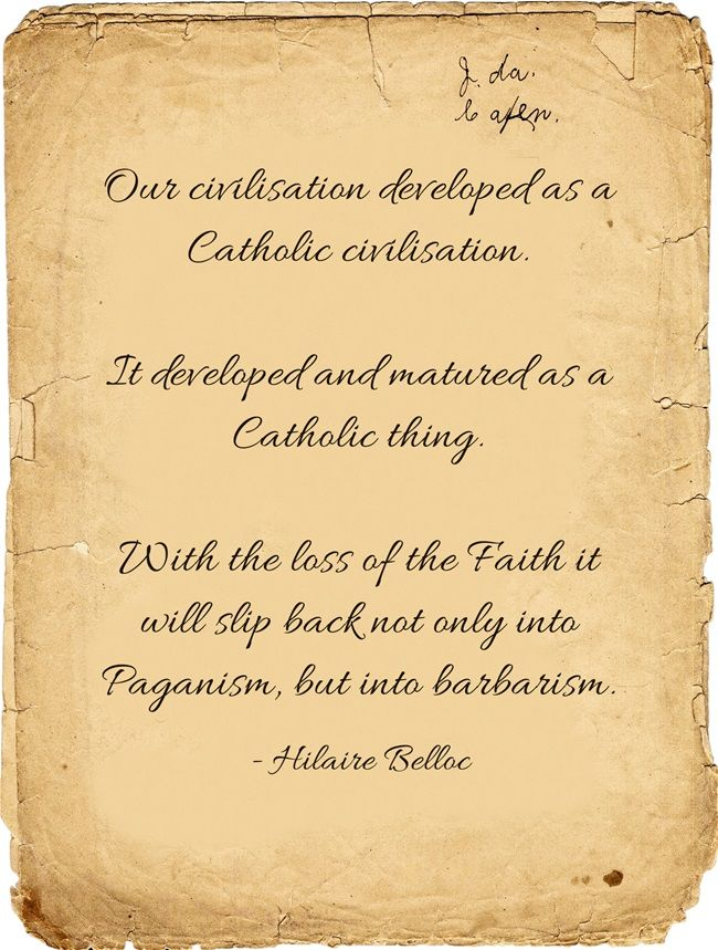 Hilaire Belloc on the fate of civilisation without the Faith ... http://corjesusacratissimum.org/2013/11/essays-of-a-catholic-a-fine-introduction-to-hilaire-belloc-review/