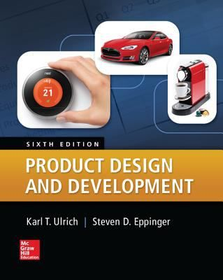 "Ulrich, Karl T. ""Product design and development"". New York, NY : McGraw-Hill Education, [2016]. Location: 14.70-ULR IESE Library Barcelona"