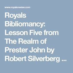 Royals Bibliomancy: Lesson Five from The Realm of Prester John by Robert Silverberg - Royals Review