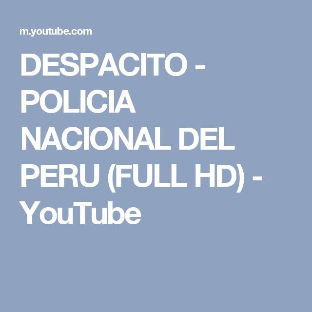 DESPACITO - POLICIA NACIONAL DEL PERU (FULL HD) - YouTube