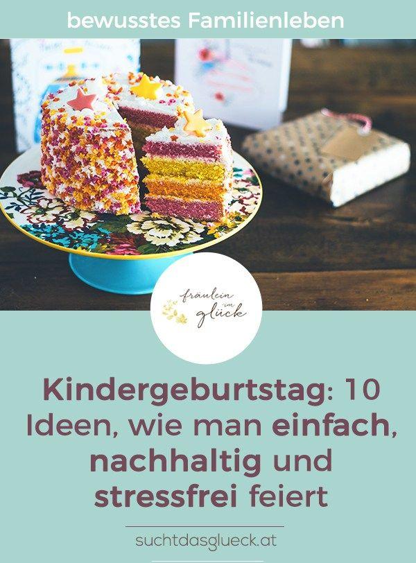 Kindergeburtstag: 10 Ideen, wie man einfach, nachhaltig und stressfrei feiert - Fräulein im Glück - nachhaltiger Mamablog