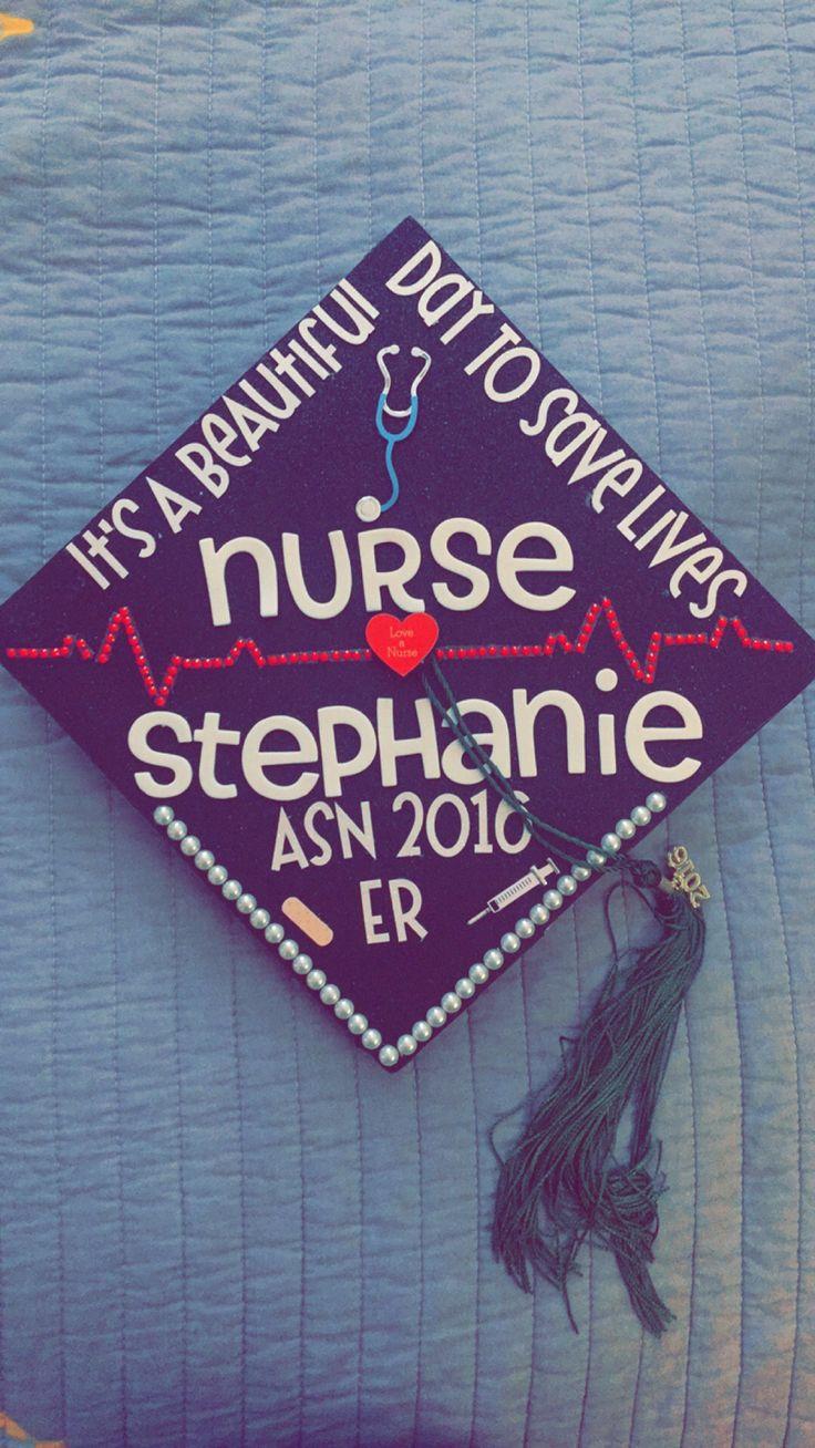 Nursing school graduation cap! It's a beautiful day to save lives!