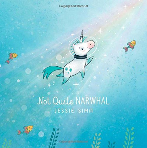 Not Quite Narwhal by Jessie Sima https://www.amazon.ca/dp/1481469096/ref=cm_sw_r_pi_dp_x_wU58zb310J3KT