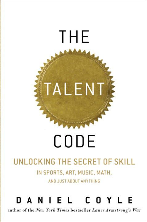The Talent Code - Daniel Coyle - Book - BookPedia. The Talent Code - Daniel…