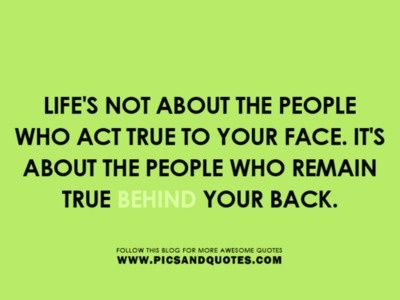 quotes about two faced people | not about the people who act true to your face. It's about the people ...