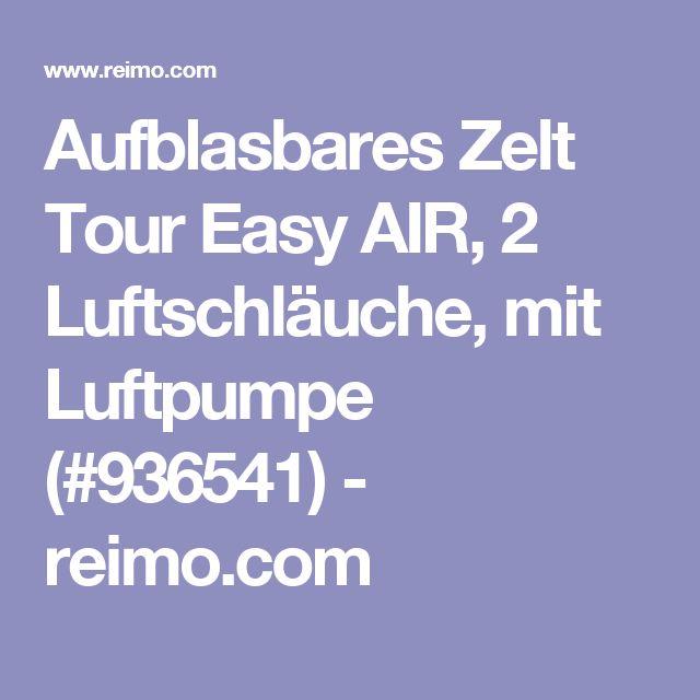 Aufblasbares Zelt Tour Easy AIR, 2 Luftschläuche, mit Luftpumpe (#936541) - reimo.com