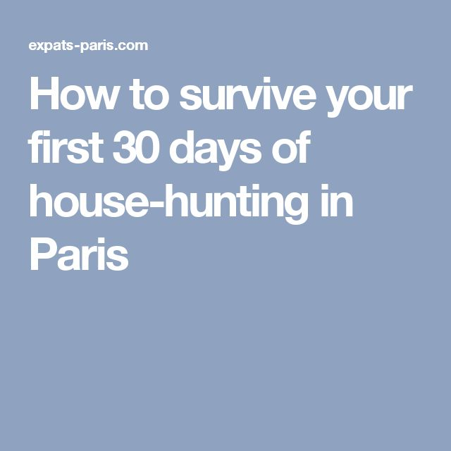 How to survive your first 30 days of house-hunting in Paris