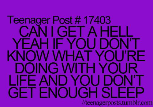Why is this a teenager post? This is a 20-somethings post!