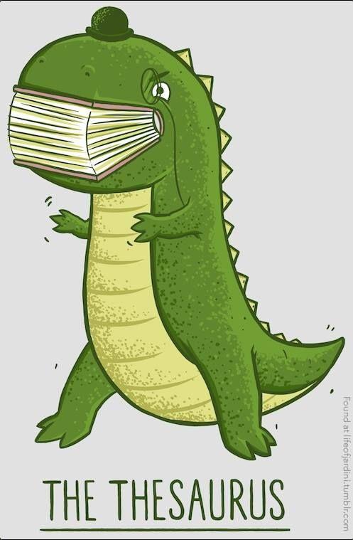 The Thesaurus dinosaur :-)