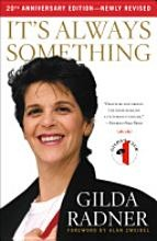 Autobiography of Gilda Radner, written when she was fighting ovarian cancer in her early forties. Her personality really shines through in her writing. RIP Gilda; thanks so much for the belly laughs you gave us!