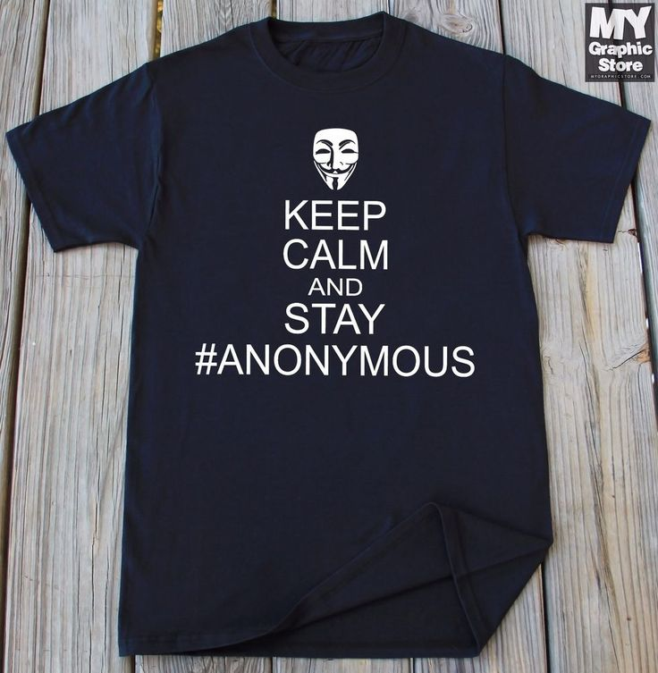 Anonymous T-shirt Keep Calm And Stay Anonymous Funny T-shirt Hacking Shirt #MyGraphicTees #GraphicTee