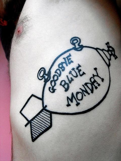 Goodbye Blue Monday (on upper back or arm, not side)