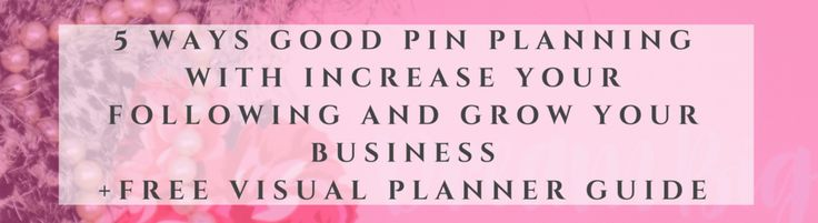 5 Ways How Good Pinterest Planning Will Increase Your Following and Grow Your Business...+ A Free Pinterest Visual Planning Guide For The Online Entrepreneur. � Thoroughly Modern Marla