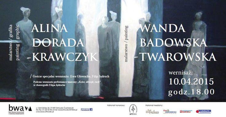 Wernisaż wystawy malarstwa Wandy Badowskiej-Twarowskiej i Aliny Dorady-Krawczyk już 10 kwietnia 2015 o godz. 18.00 w Galerii BWA w Ostrowcu Świętokrzyskim, ul. Siennieńska 54. http://artimperium.pl/wiadomosci/pokaz/542,kolor-dzwiek-ruch-w-galerii-bwa-w-ostrowcu-swietokrzyskim#.VSW7r_msWSp