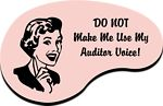 Everybody tells me I seem too nice to be an auditor...