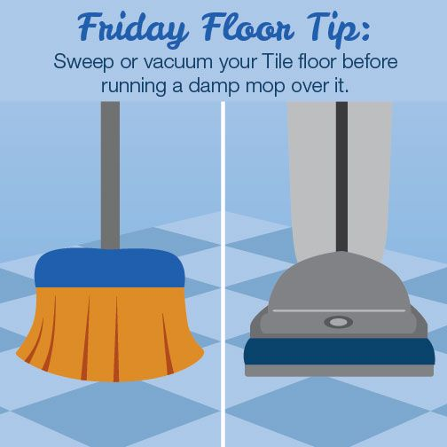 Remember To Sweep Or Vacuum Your Tile Floors Before