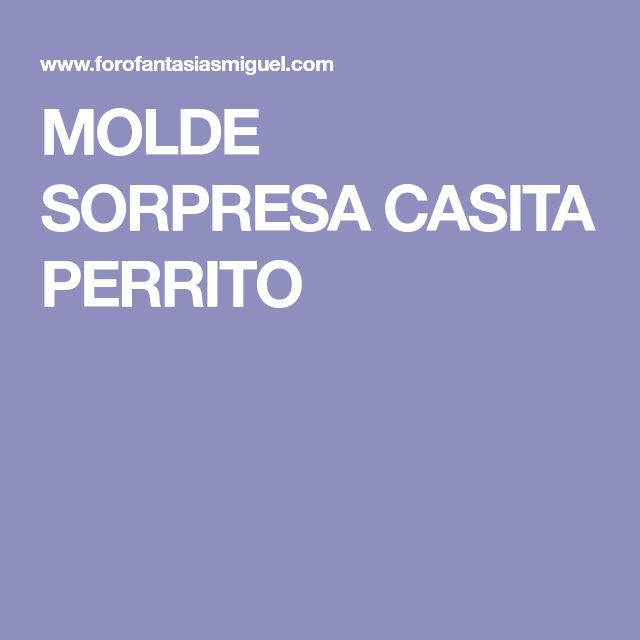 MOLDE SORPRESA CASITA PERRITO