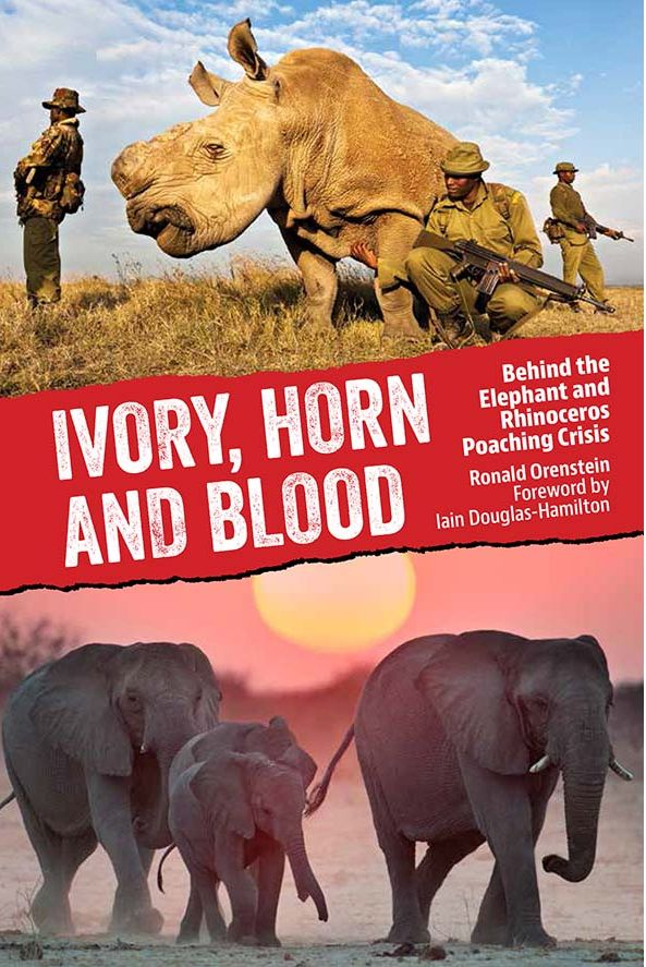 #nowreading Ivory, Horn and Blood — Behind the Elephant and Rhinoceros Poaching Crisis by Ron Orenstein