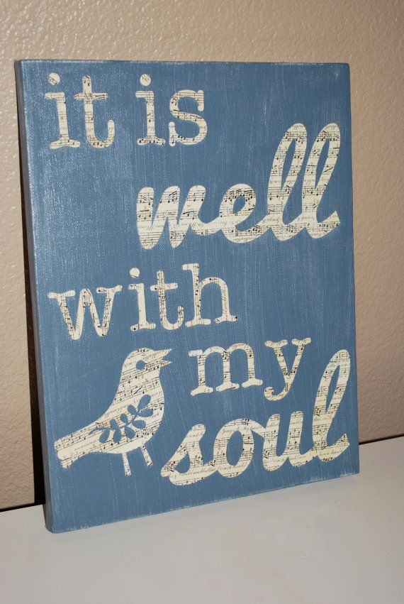 It is well with my soul- 11x14 painted canvas. $25.00, via Etsy.