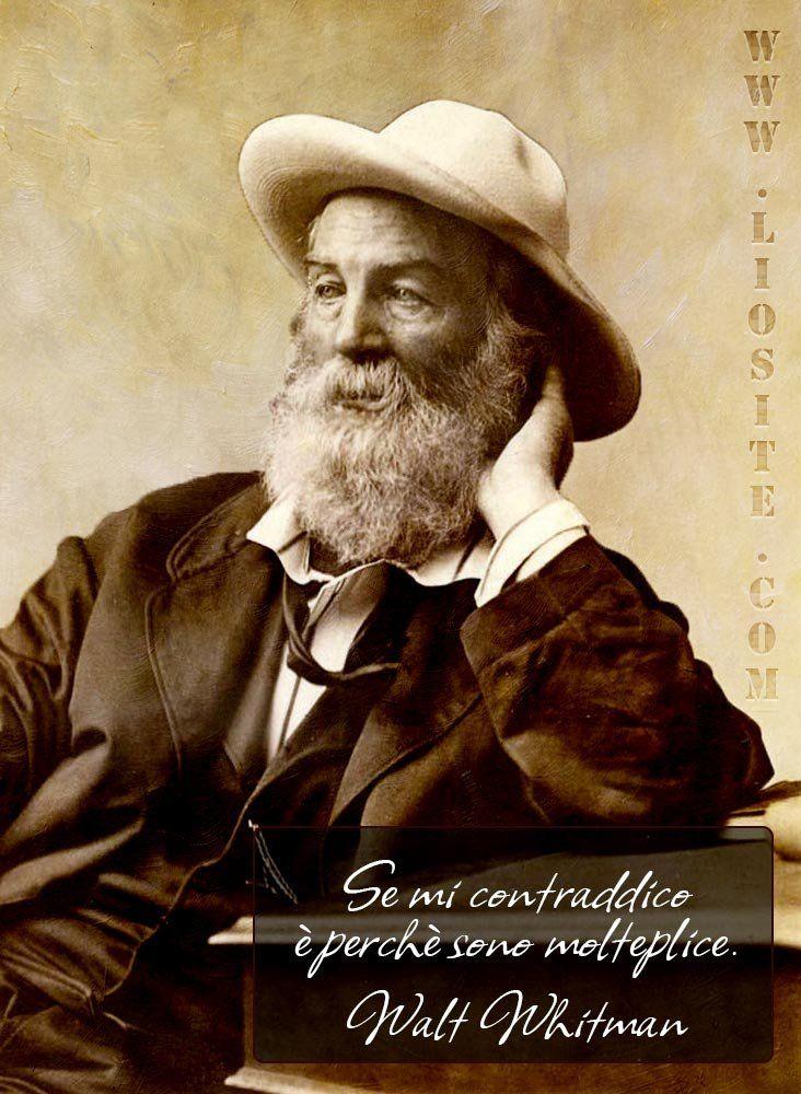 Walt Whitman - Se mi contraddico .... (>‿◠)✌ .... anche io .... #WaltWhitman, #contraddizione, #liosite, #citazioniItaliane, #frasibelle, #ItalianQuotes, #Sensodellavita, #perledisaggezza, #perledacondividere, #GraphTag, #ImmaginiParlanti, #citazionifotografiche,