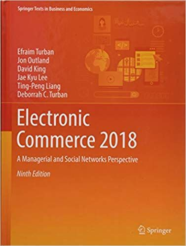 Electronic Commerce 2018 by Efraim Turban, ISBN-13: 978