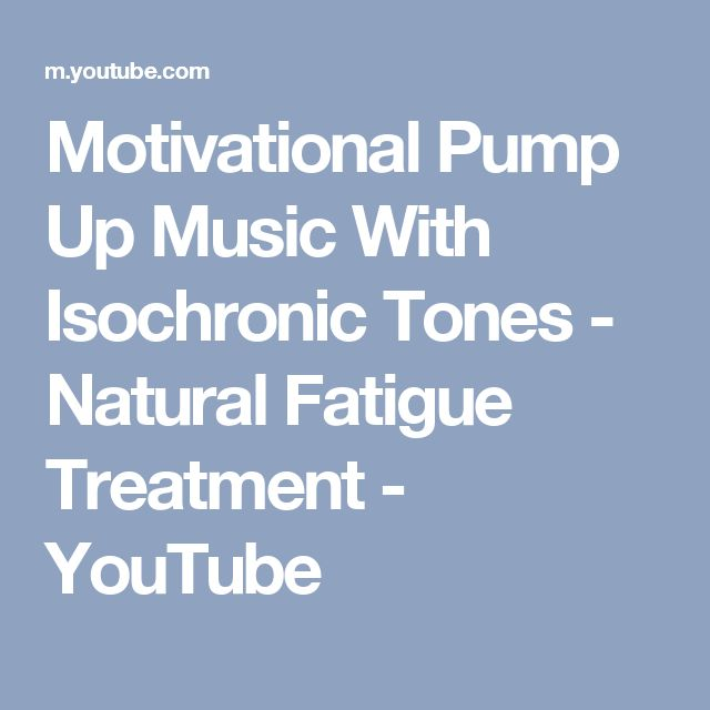 Motivational Pump Up Music With Isochronic Tones - Natural Fatigue Treatment - YouTube