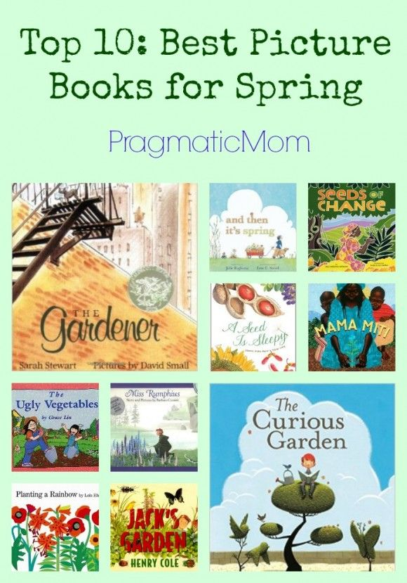 Top 10: Best Picture Books for Spring and planting a garden because spring comes late here in Boston!  :: PragmaticMom #KidLit