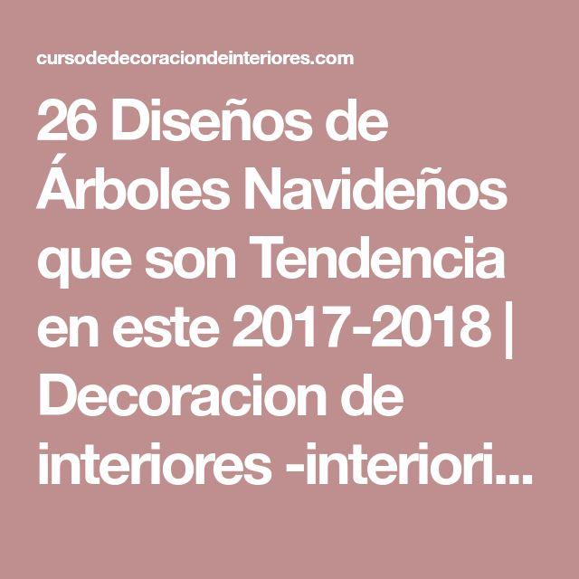 26 Diseños de Árboles Navideños que son Tendencia en este 2017-2018 | Decoracion de interiores -interiorismo - Decoración - Decora tu casa Facil y Rapido, como un experto
