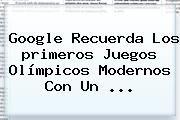 http://tecnoautos.com/wp-content/uploads/imagenes/tendencias/thumbs/google-recuerda-los-primeros-juegos-olimpicos-modernos-con-un.jpg primeros Juegos Olímpicos modernos. Google recuerda los primeros Juegos Olímpicos modernos con un ..., Enlaces, Imágenes, Videos y Tweets - http://tecnoautos.com/actualidad/primeros-juegos-olimpicos-modernos-google-recuerda-los-primeros-juegos-olimpicos-modernos-con-un/