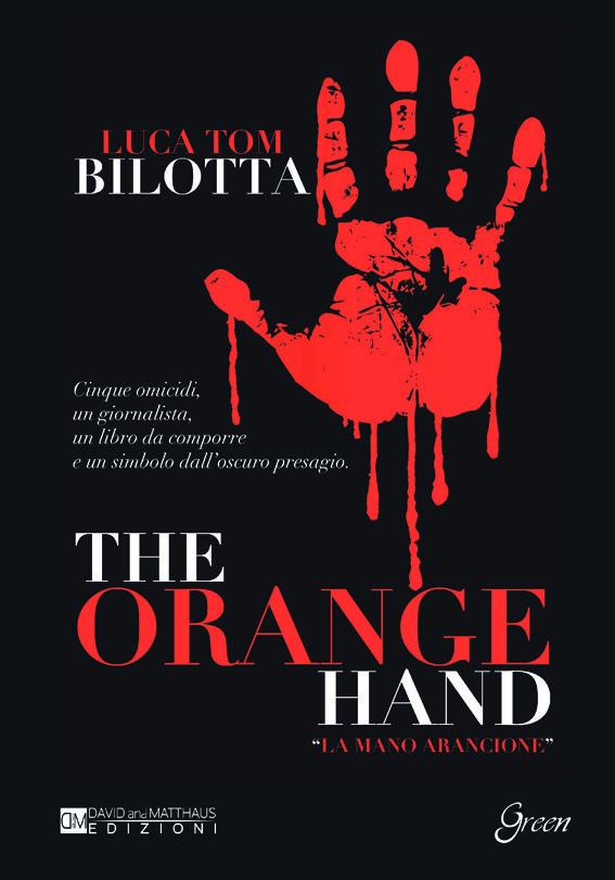 """La copertina del romanzo thriller """"The Orange Hand"""" di Luca Tom Bilotta."""
