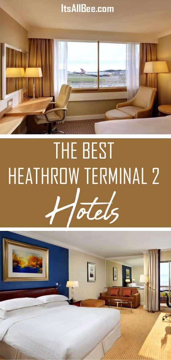 The Best Heathrow Terminal 2 Hotels Heathrow Hotels Hotel