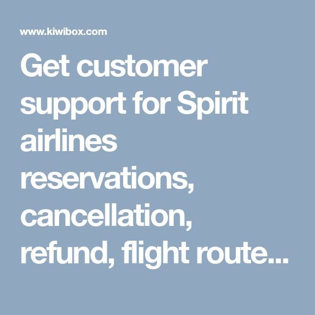 Get customer support for Spirit airlines reservations, cancellation, refund, flight routes, travel destination, cheapest flight tickets, best deals offers for favorite destinations...