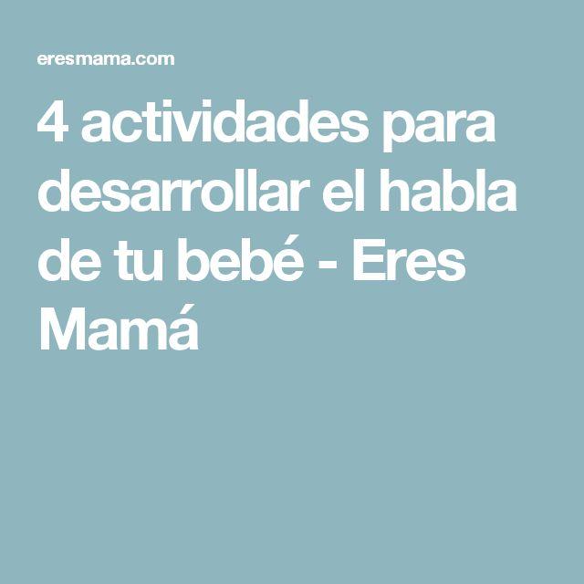 4 actividades para desarrollar el habla de tu bebé - Eres Mamá