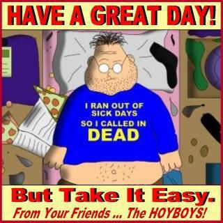 I ran out of sick days so I called in dead