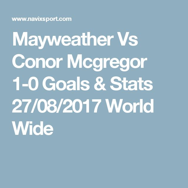 Mayweather Vs Conor Mcgregor 1-0 Goals & Stats 27/08/2017 World Wide