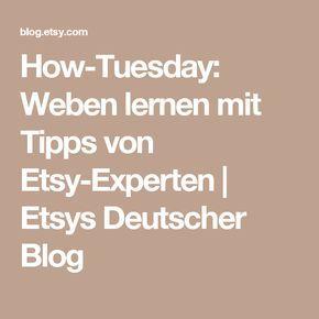 How-Tuesday: Weben lernen mit Tipps von Etsy-Experten | Etsys Deutscher Blog