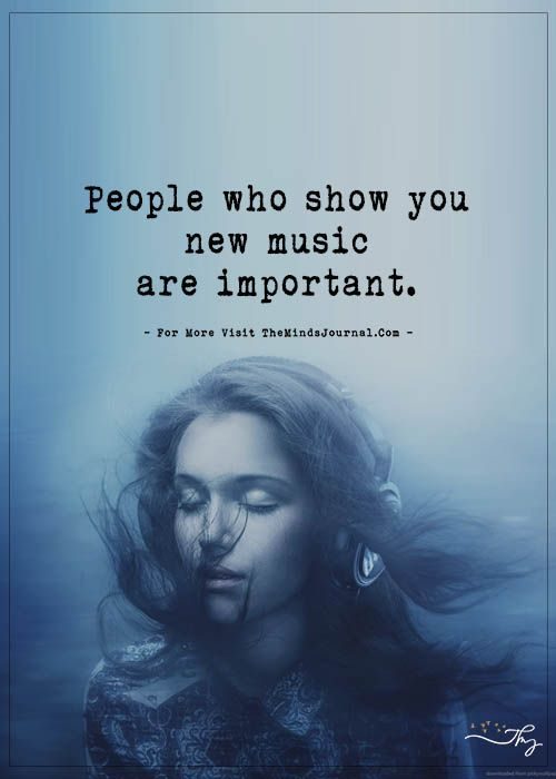 People who show you new music are important - https://themindsjournal.com/people-who-show-you-new-music-are-important/