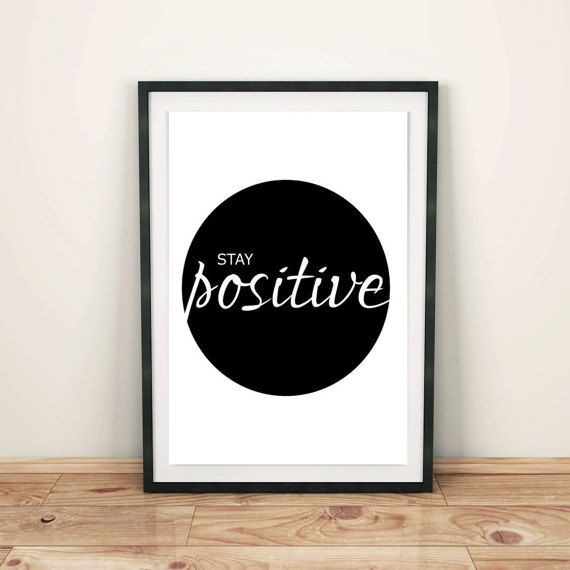 Stay Positive motivational quote typography art print
