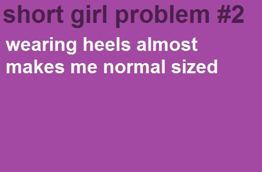 Bwahaha. Yup! I always forget how short I am until I stand next to someone when I'm in three inch heels and I'm still eye level to their bicep.