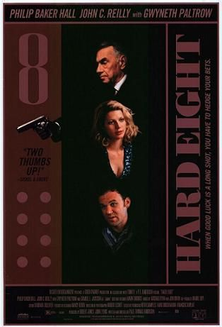 Hard Eight  (1996)  Professional gambler Sydney (Phillip Baker Hall) takes John (John C. Reilly), a down-on-his-luck young man under his wing and teaches him how to gamble. John flourishes until he falls for a cocktail waitress named, Clementine (Gwyneth Paltrow). https://lastonetoleavethetheatre.blogspot.com/2017/08/leap.html