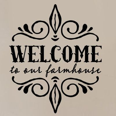 Enchantingly Elegant Welcome to Our Farmhouse Vinyl Wall Decal