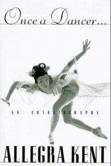 Once a Dancer...An Autobiography , 978-0312150518, Allegra Kent, St. Martin's Press; 1st edition