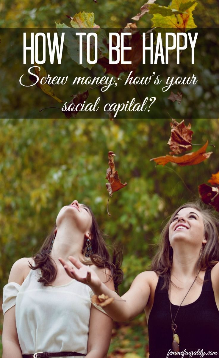 Did you know income only makes up 10% of your happiness? Check out how to be happy with social capital over cash..